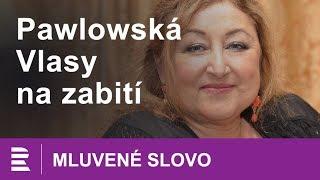 Halina Pawlowská: Vlasy na zabití. Mluvené slovo CZ