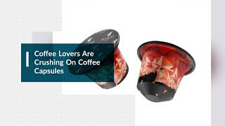 Coffee Lovers Are Crushing On Coffee Capsules | Invigo Coffee
