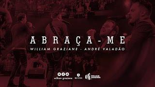 William Graziane e André Valadão | Abraça - me