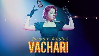 Vachari (Video Song) – Jasmine Sandlas
