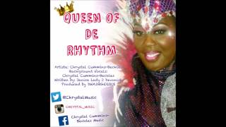 CHRYSTAL- QUEEN OF DE RHYTHM 2015
