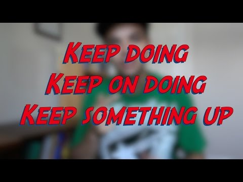 Keep doing / Keep on doing / Keep something up - W14D4 - Daily Phrasal Verbs - Learn English online