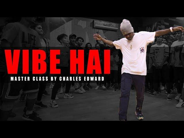 Vibe Hai - Divine | Dance Choreography | Master Class  | The Kings | Charles Edward