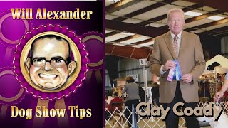 Dog Show Tips  Will Alexander Interview with Clay Coady