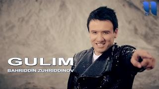Bahriddin Zuhriddinov - Gulim   Бахриддин Зухриддинов - Гулим