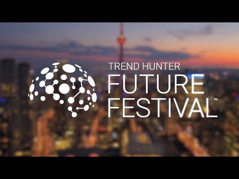 Trend Hunter Future Festival   World Summit 2018 Recap