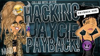 HACKING JAYCIE AND DELETING HER ACCOUNT! PAYBACK HOE // MSP 😈