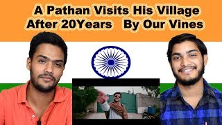 Indian reaction on A Pathan Visits His Village After 20 Years | Our Vines | Swaggy d