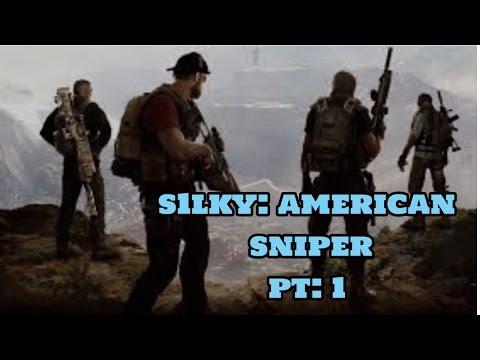 S1LKY: AMERICAN SNIPER PT:1
