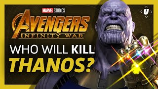 Which Avenger Will Kill Thanos? | Avengers: Infinity War