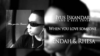 Endah & Rhesa - When you love someone (Piano Cover) by Iyus Iskandar