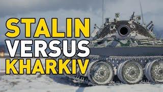 World of Tanks || STALIN VERSUS KHARKIV!