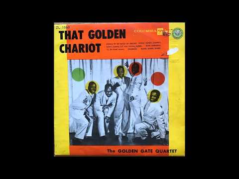 The Golden Gate Quartet - That Golden Chariot  1959