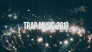 Trap Music 2018 - Bass Boosted Best Trap Mix