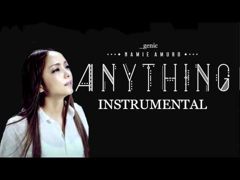 安室奈美惠 -「Anything 」 【KARAOKE】 カラオケ from Album _genic ( INSTRUMENTAL )