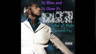 Dj Misa & Dj Glow Ft. Juan Johnson - Tribal All Night (Screw Tribal Mix)