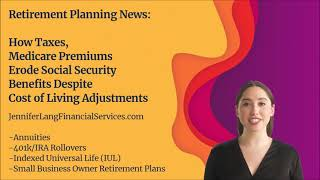 Retirement News: How Taxes, and Medicare Premiums Erode Social Security Benefits Despite COLAs