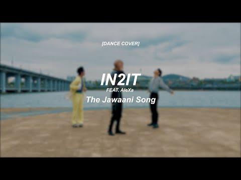 [Dance Cover] IN2IT - The Jawaani Song (Feat. AleXa) (원곡 : Karan Johar)