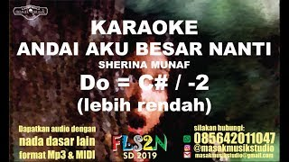 Download Lagu ANDAI AKU BESAR NANTI - SHERINA (KARAOKE LIRIK) Do = C# / LOWER KEY FLS2N SD 2019 mp3