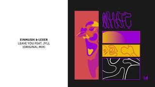 Einmusik & Lexer - Leave You feat. Jyll (Original Mix)