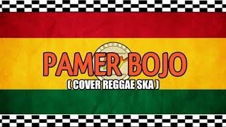 Pamer Bojo ( Cover Reggae Ska )
