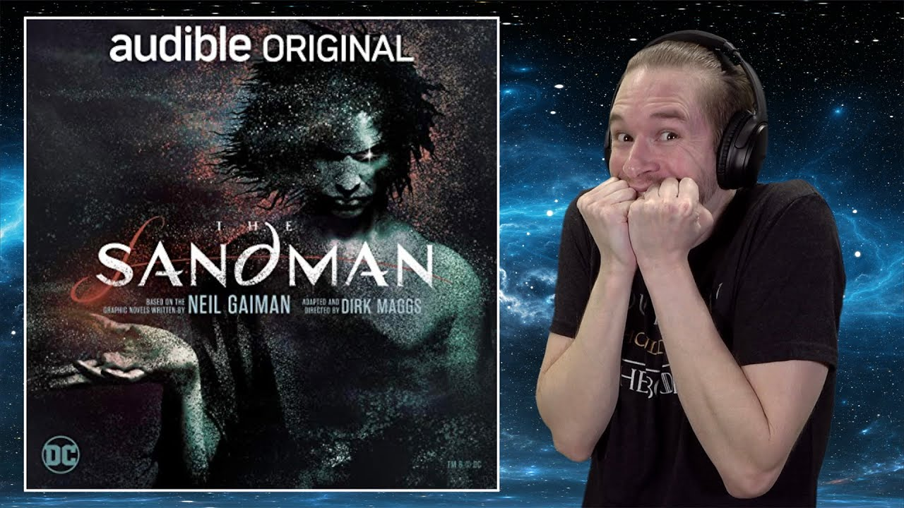 The Sandman Is The BEST Thing On Audible