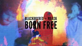 BlackboxRed vs Maask - Born Free (M.I.A cover)