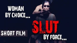 Woman by Choice... Slut by Force... | Sexual Harrasment of Women at Workplace | Hindi Short Film