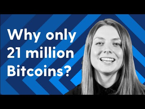 Why Do We Only Have 21 Million Bitcoin?