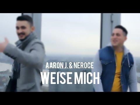 Aaron J. ft. Neroce - Weise mich