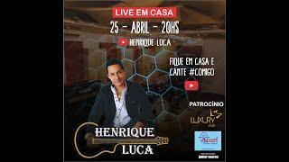 Gambar cover LIVE HENRIQUE LUCA PRIMEIRA ANTES DE CAIR  FIQUE EM CASA E CANTE #COMIGO