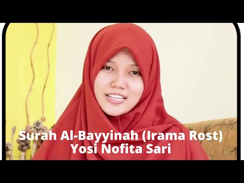 Surah Al-Bayyinah Irama Rost Merdu (Yosi Nofita Sari)