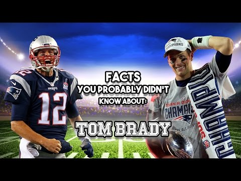 20 Facts That You Probably Didn't Know About Tom Brady