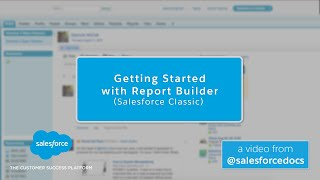 Getting Started with Report Builder (Salesforce Classic) thumbnail
