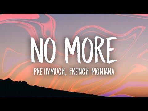 PRETTYMUCH - No More (Lyrics) ft. French Montana