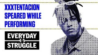 XXXtentacion Knocked Out - What Now? | Everyday Struggle