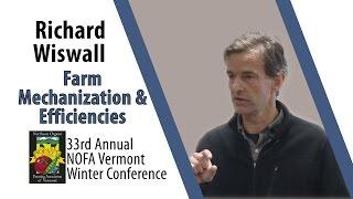 Richard Wiswall: Farm Mechanization and Efficiencies