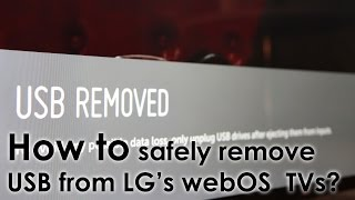 How to safely remove USB from LG webOS TV?
