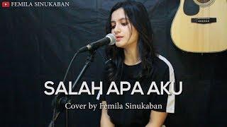 Download lagu Salah Apa Aku - Ilir 7 (Cover by Femila Sinukaban)