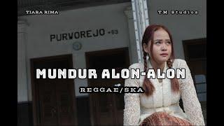 Mundur Alon Alon Reggae Ska ( Cover by Tiara Rima ) TM Studios