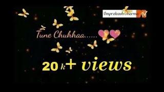 whatsapp status video || Tune ChuHa Toh Main Dakhkane Laga||Edited By Omprakash Sharma||