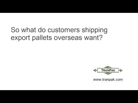 Shipping Export Pallets - What Do Customers Want?