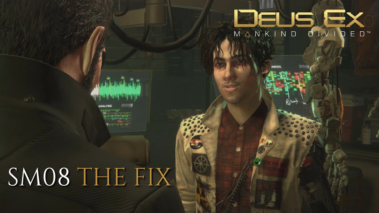 Deus ex the fix, sm08: the fix is a side mission that can