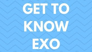 Get to know EXO!