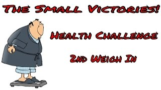The Small Victories - Second Weigh In