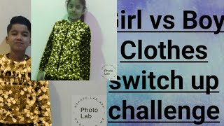 Girl vs Boy Clothes switch up challenge . All in one show