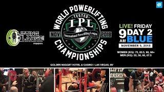 Day 2 - Blue Platform | IPL Drug Tested World Powerlifting Championships