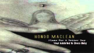 Watch Hondo Maclean Youre Addicted To Disco Baby video
