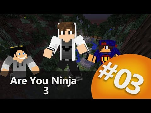 Minecraft: Are You Ninja 3 [ 3 / x ] Undecided/GamerSpace/Happy