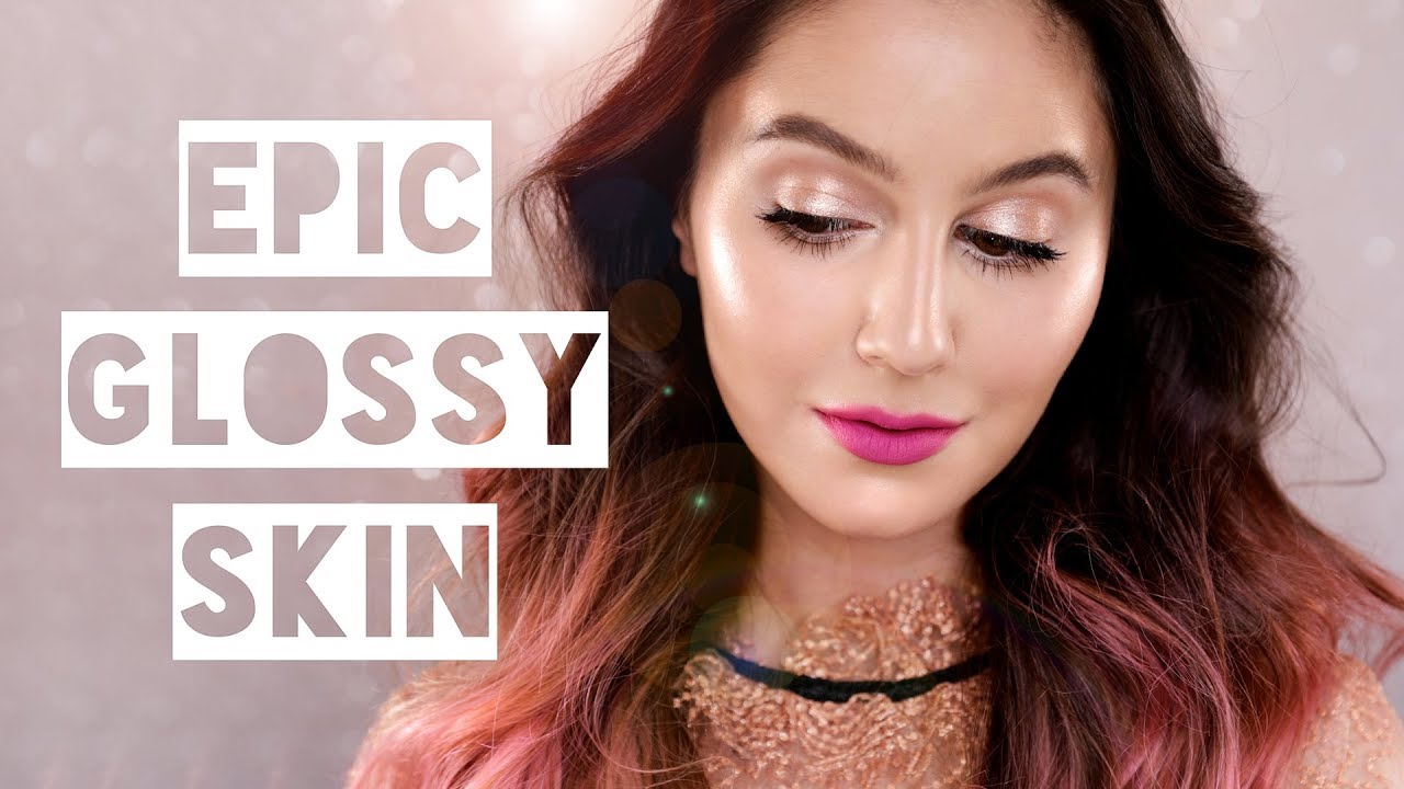 Glossy Skin Makeup - A Seriously Glowy Tutorial  Karima McKimmie